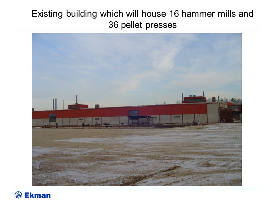 Existing building which will house 16 hammer mills and 36 pellet presses