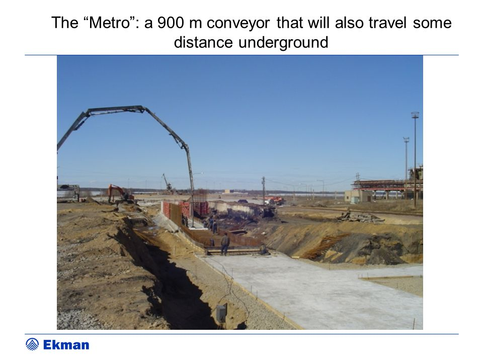 The Metro : a 900 m conveyor that will also travel some distance underground