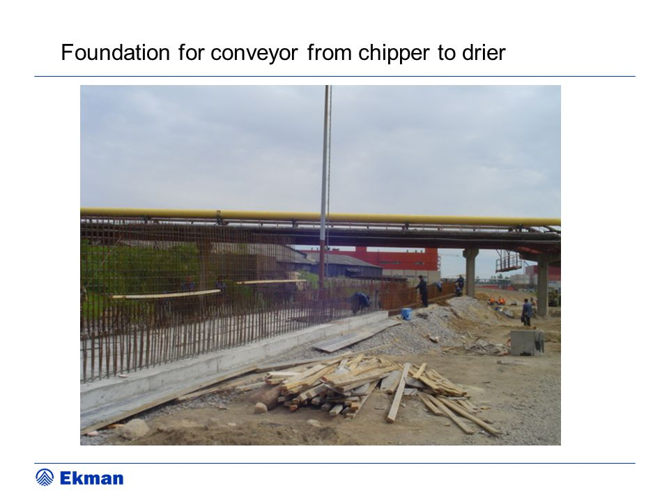 Foundation for conveyor from chipper to drier