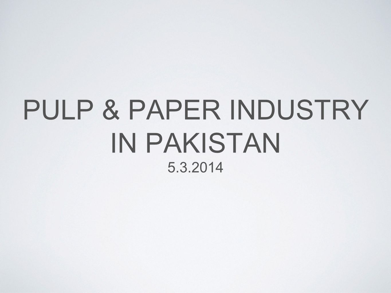 PULP & PAPER INDUSTRY IN PAKISTAN