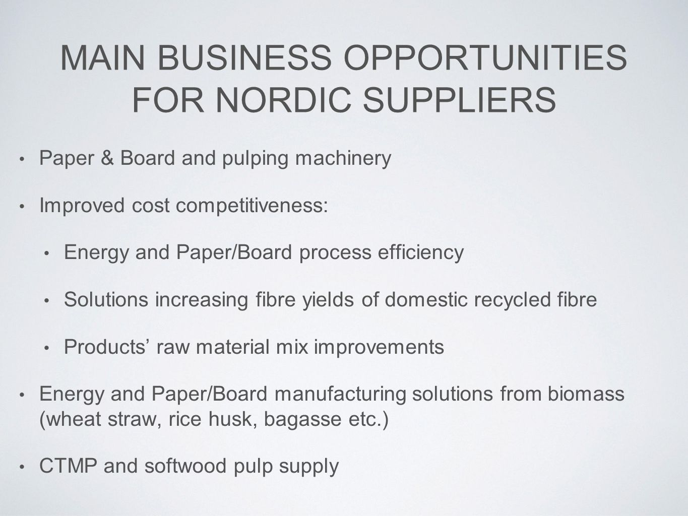 MAIN BUSINESS OPPORTUNITIES FOR NORDIC SUPPLIERS