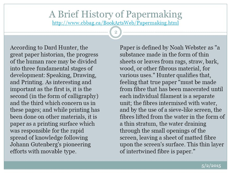 A Brief History of Papermaking http://www. cbbag