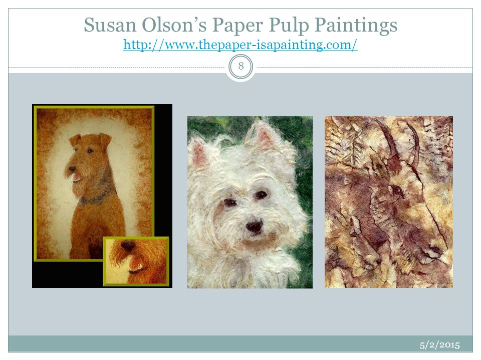 Susan Olson's Paper Pulp Paintings http://www. thepaper-isapainting