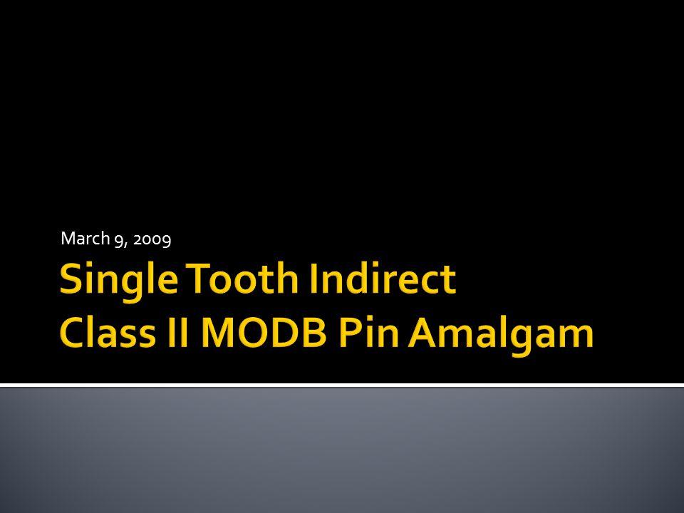 Single Tooth Indirect Class II MODB Pin Amalgam