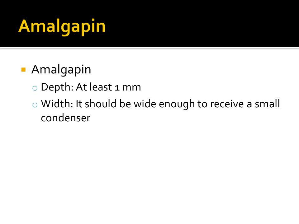 Amalgapin Amalgapin Depth: At least 1 mm
