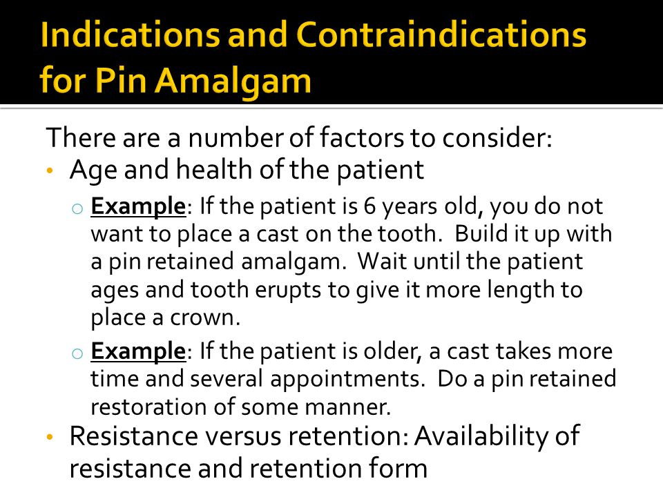 Indications and Contraindications for Pin Amalgam
