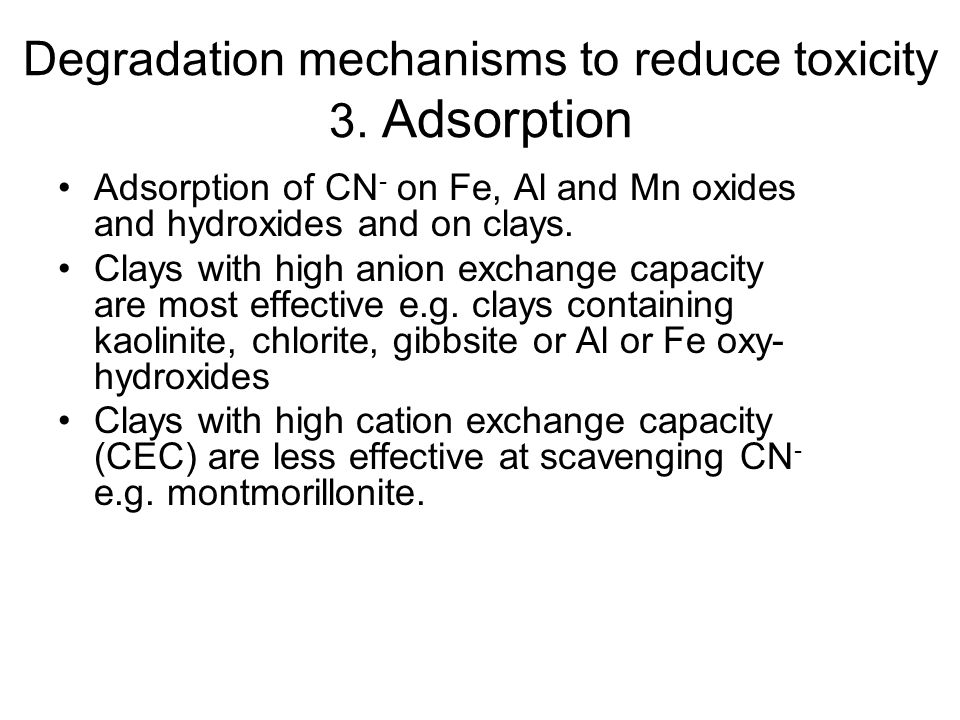 Degradation mechanisms to reduce toxicity 3. Adsorption