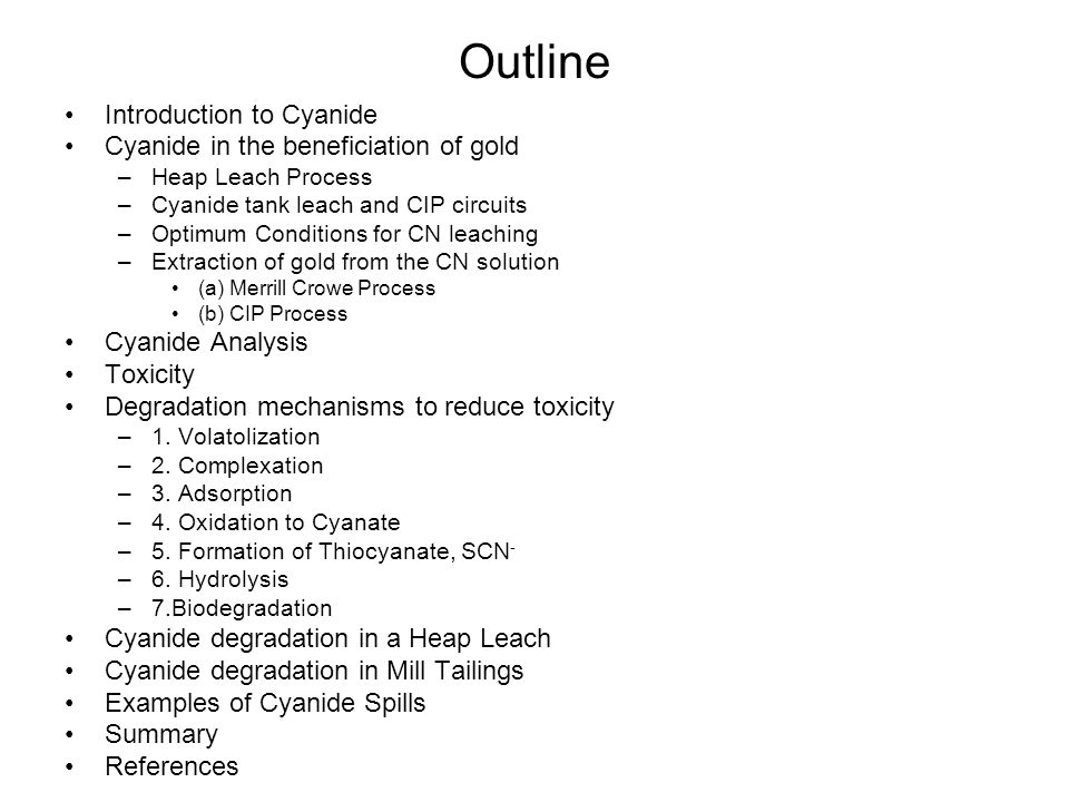 Outline Introduction to Cyanide Cyanide in the beneficiation of gold