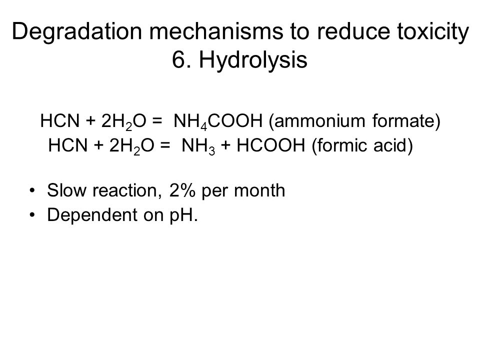 Degradation mechanisms to reduce toxicity 6. Hydrolysis