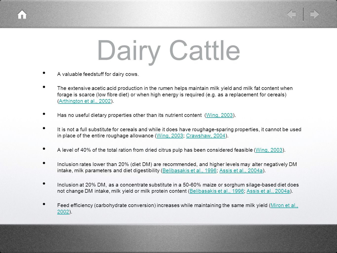 Dairy Cattle A valuable feedstuff for dairy cows.