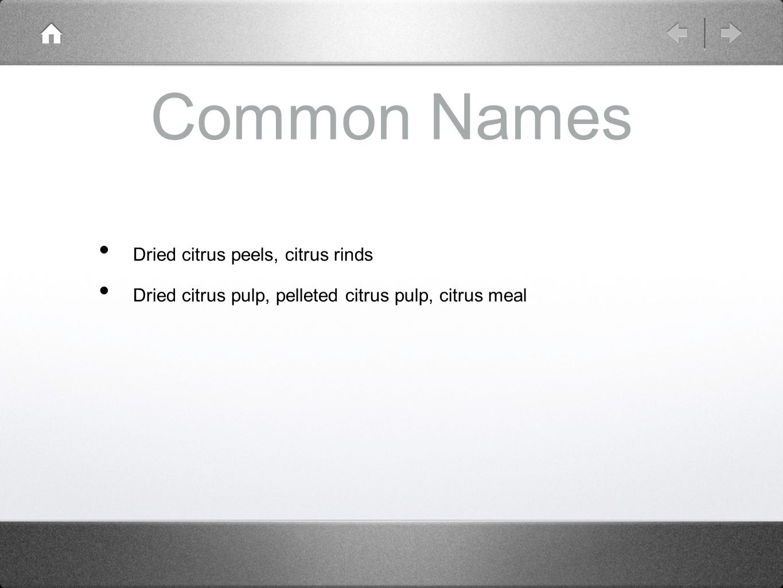 Common Names Dried citrus peels, citrus rinds