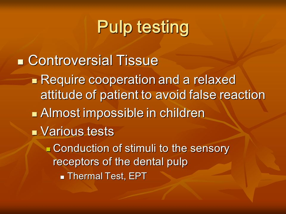 Pulp testing Controversial Tissue