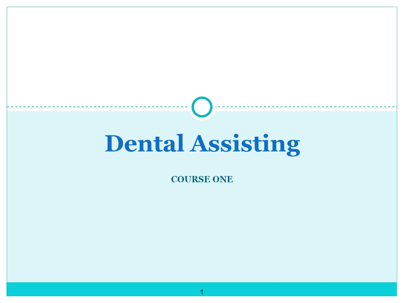 Dental Assisting COURSE ONE 1