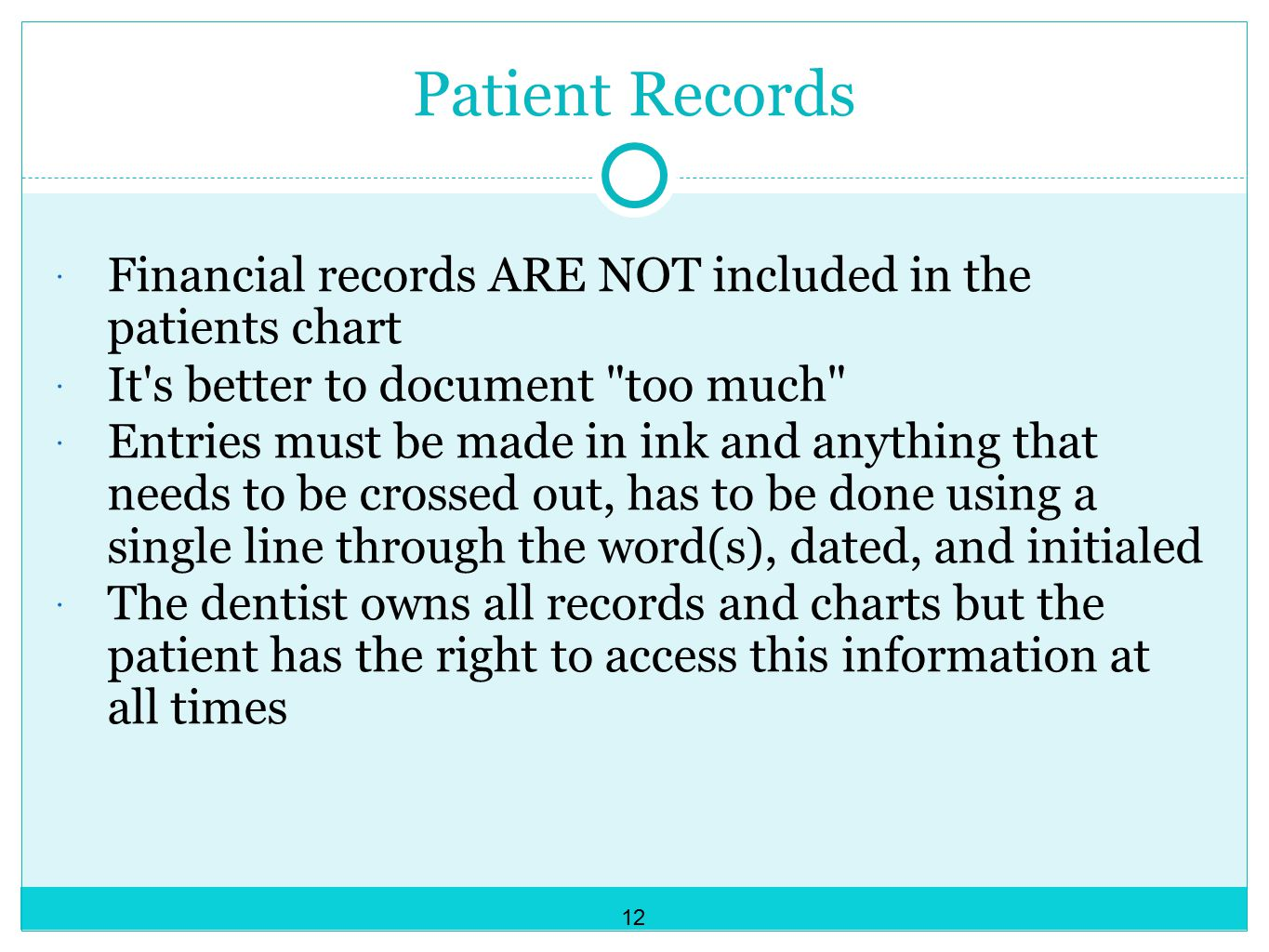 Patient Records Financial records ARE NOT included in the patients chart. It s better to document too much