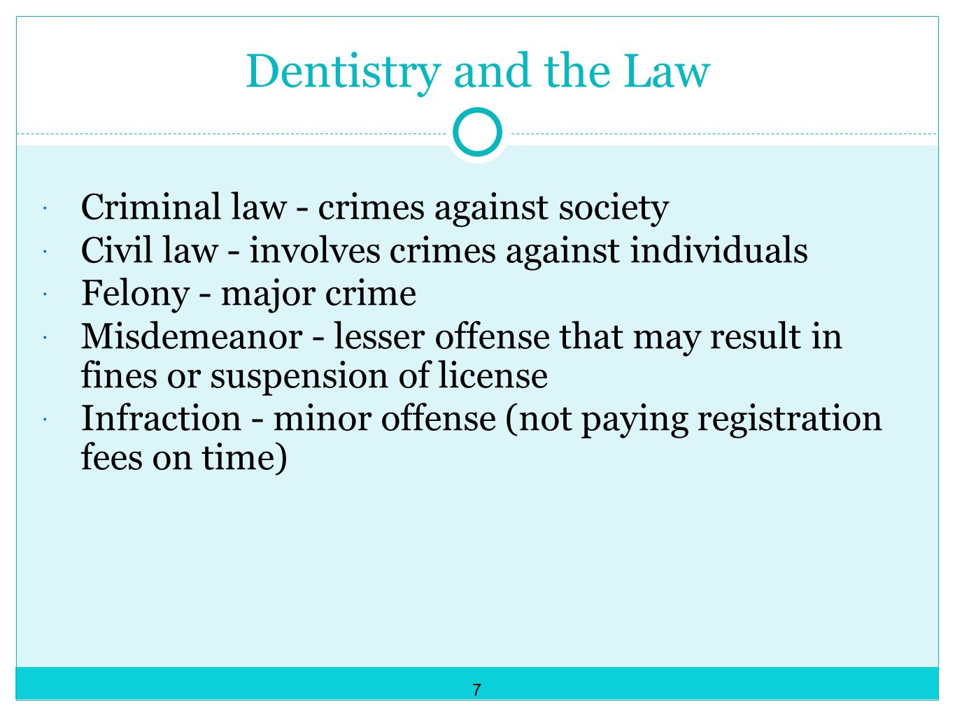 Dentistry and the Law Criminal law - crimes against society