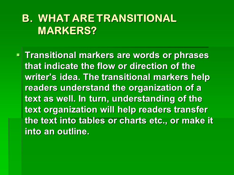 B. WHAT ARE TRANSITIONAL MARKERS