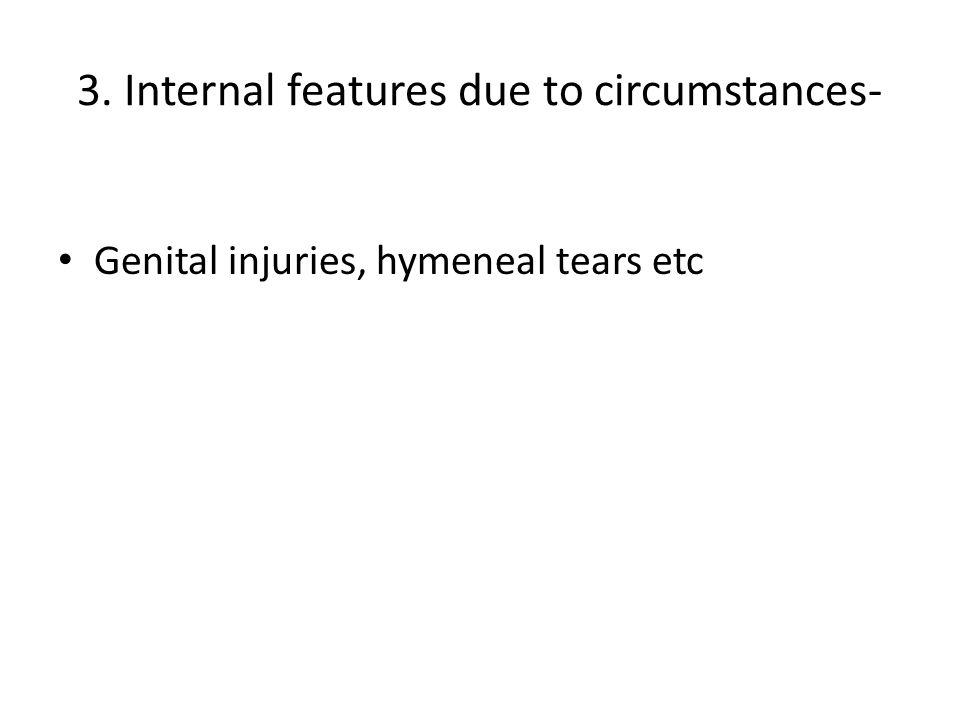 3. Internal features due to circumstances-