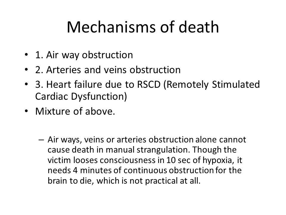Mechanisms of death 1. Air way obstruction
