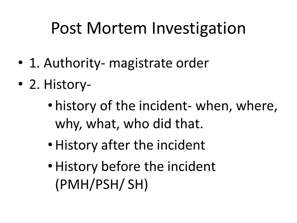 Post Mortem Investigation