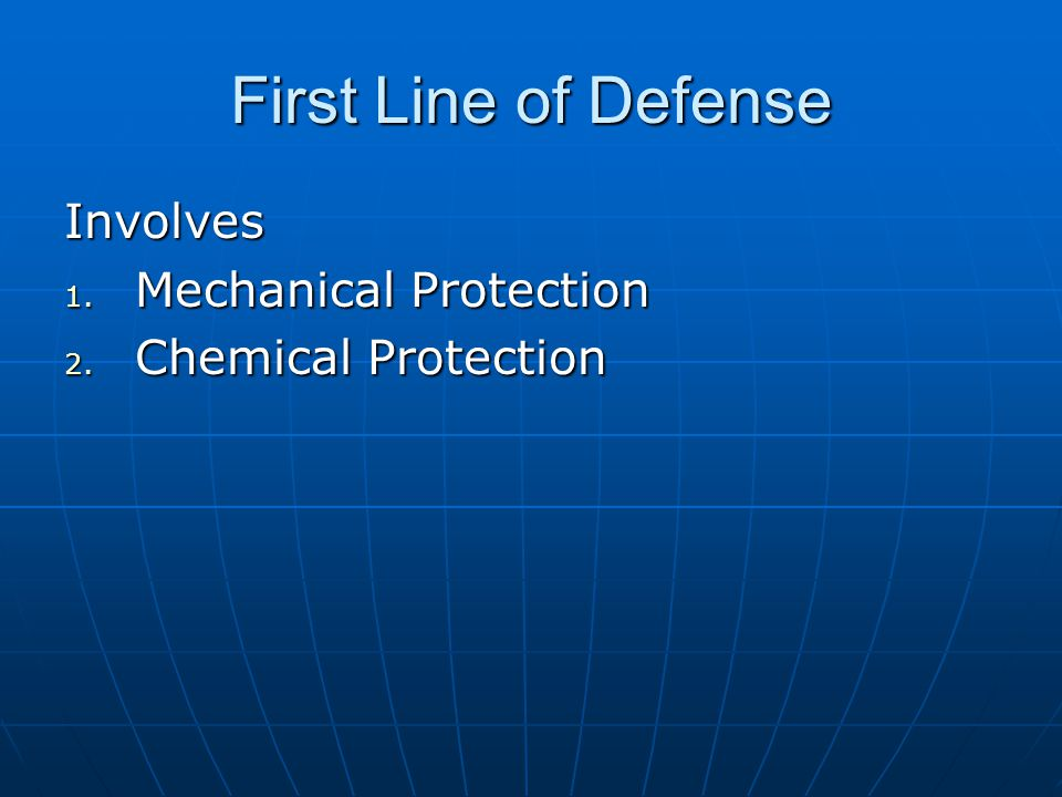 First Line of Defense Involves Mechanical Protection
