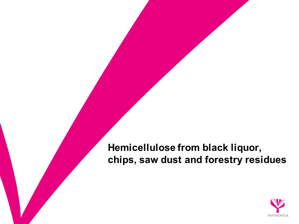 Hemicellulose from black liquor, chips, saw dust and forestry residues