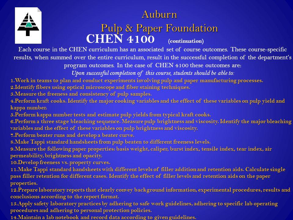 CHEN 4100 (continuation) Auburn Pulp & Paper Foundation