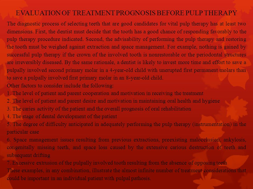 EVALUATION OF TREATMENT PROGNOSIS BEFORE PULP THERAPY