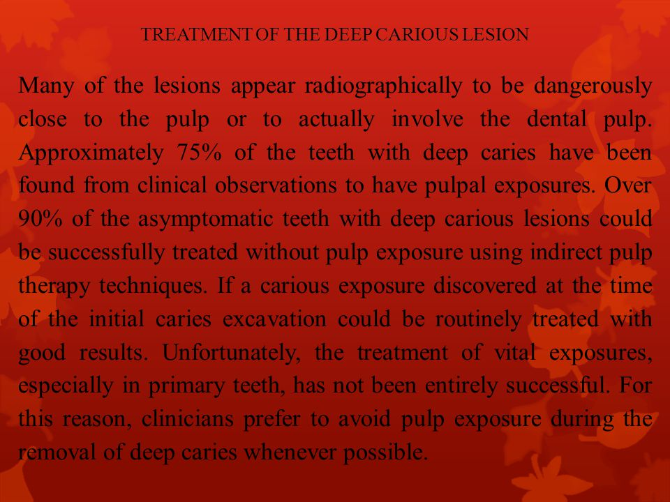TREATMENT OF THE DEEP CARIOUS LESION