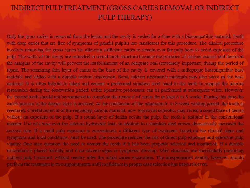 INDIRECT PULP TREATMENT (GROSS CARIES REMOVAL OR INDIRECT PULP THERAPY)