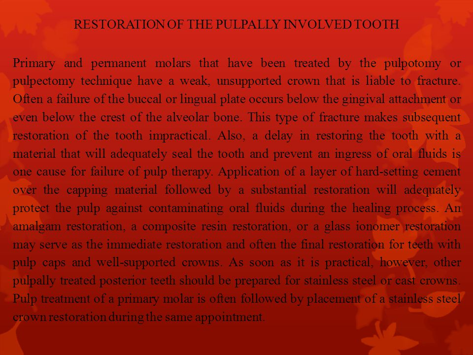 RESTORATION OF THE PULPALLY INVOLVED TOOTH