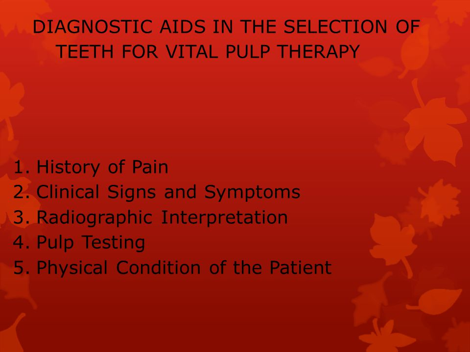 DIAGNOSTIC AIDS IN THE SELECTION OF TEETH FOR VITAL PULP THERAPY