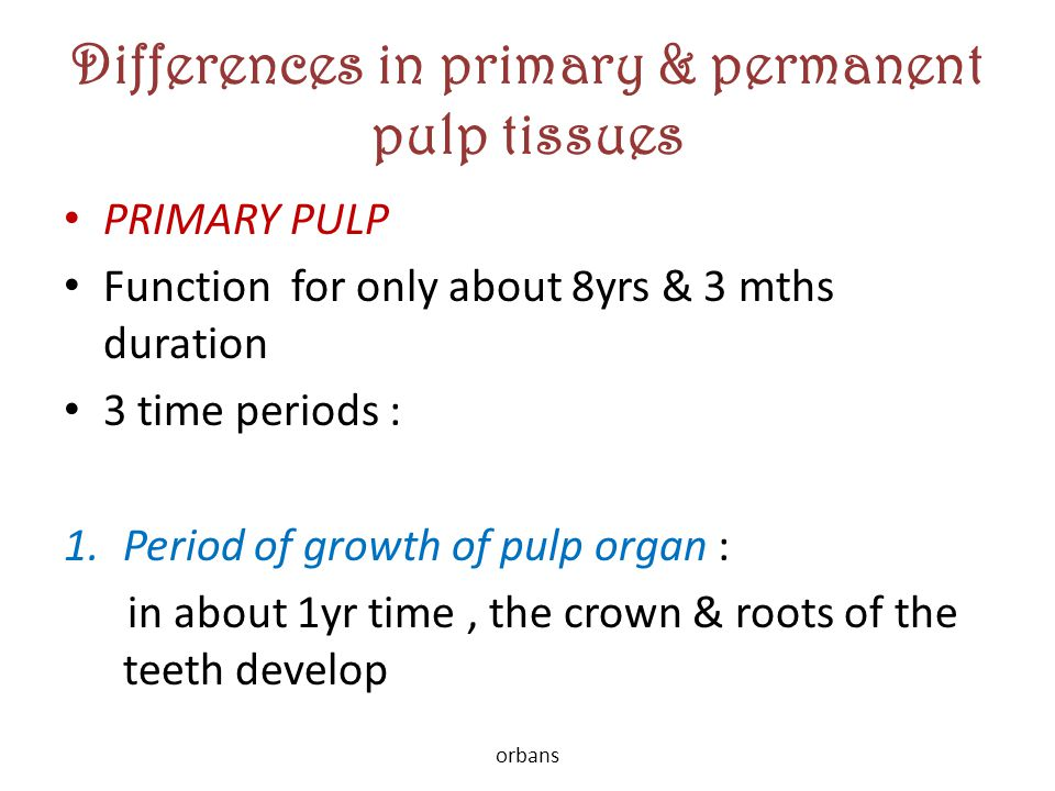Differences in primary & permanent pulp tissues
