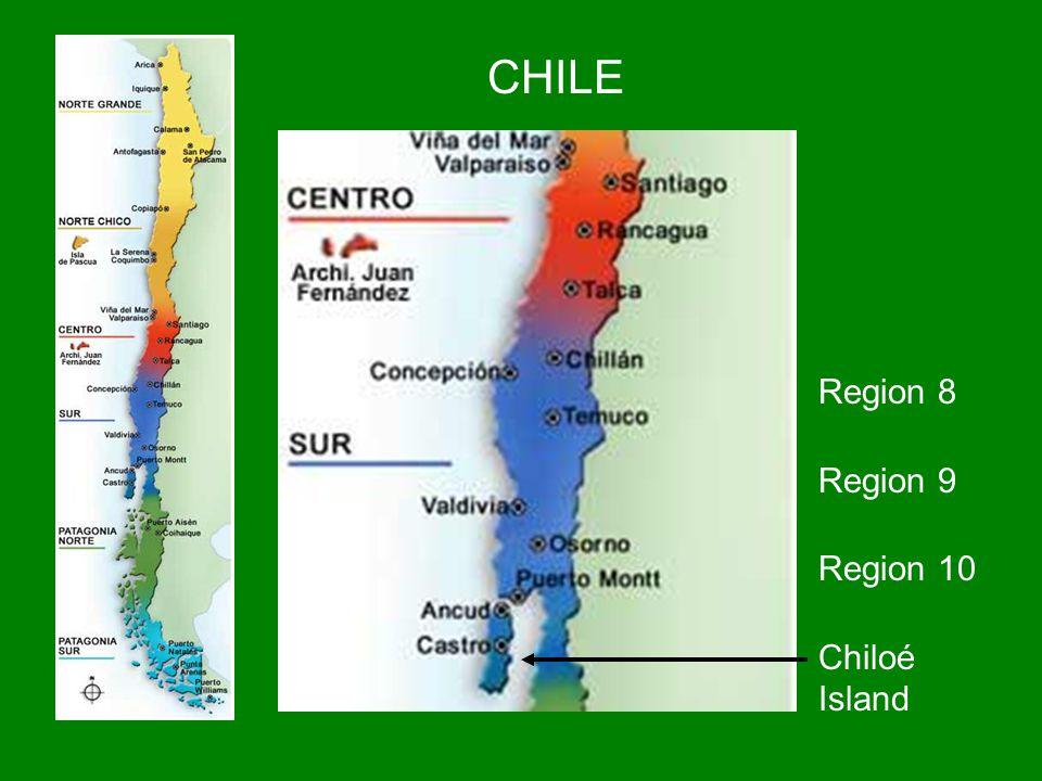 CHILE Region 8 Region 9 Region 10 Chiloé Island