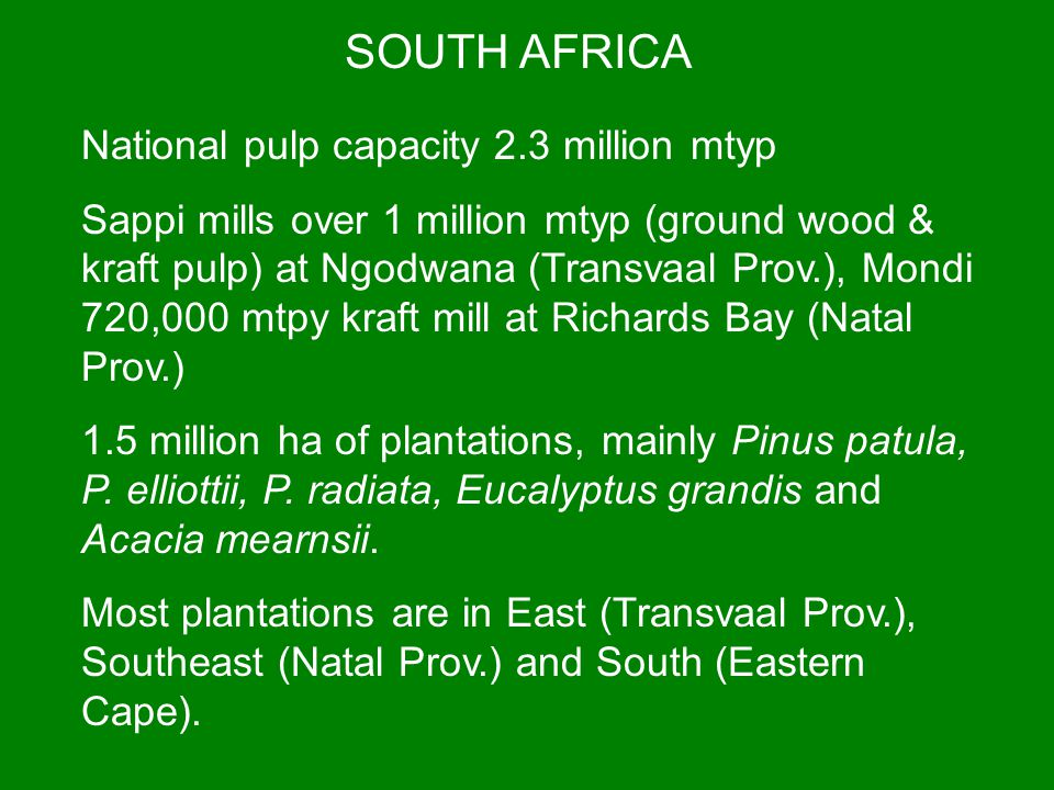 SOUTH AFRICA National pulp capacity 2.3 million mtyp