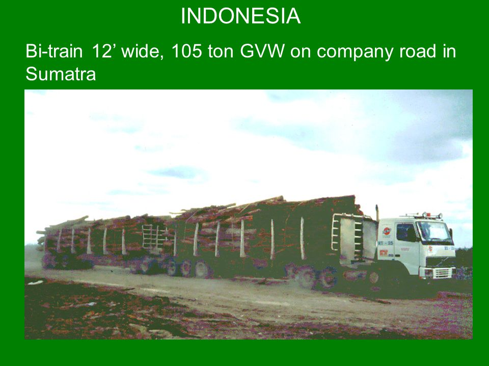 INDONESIA Bi-train 12' wide, 105 ton GVW on company road in Sumatra