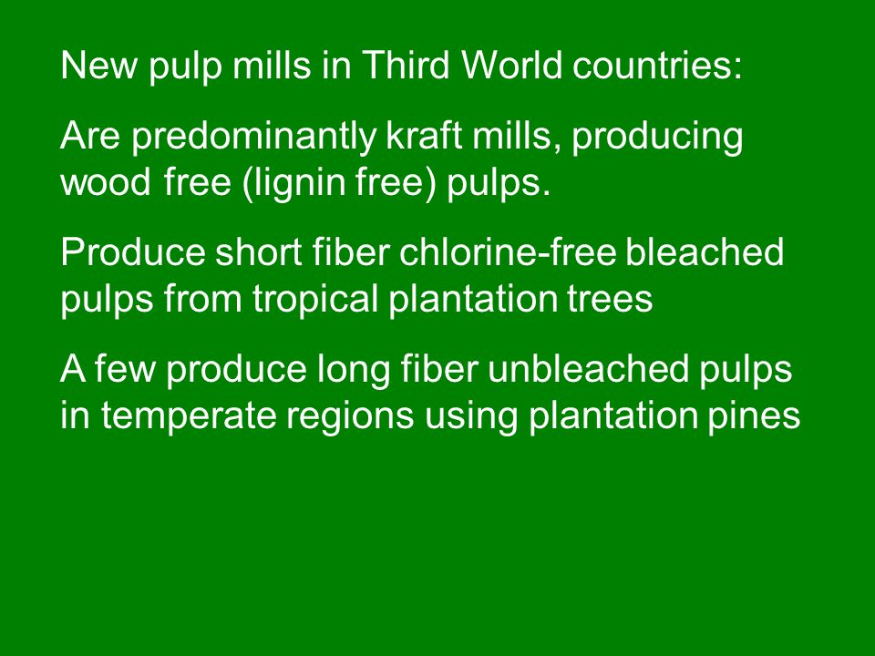 New pulp mills in Third World countries: