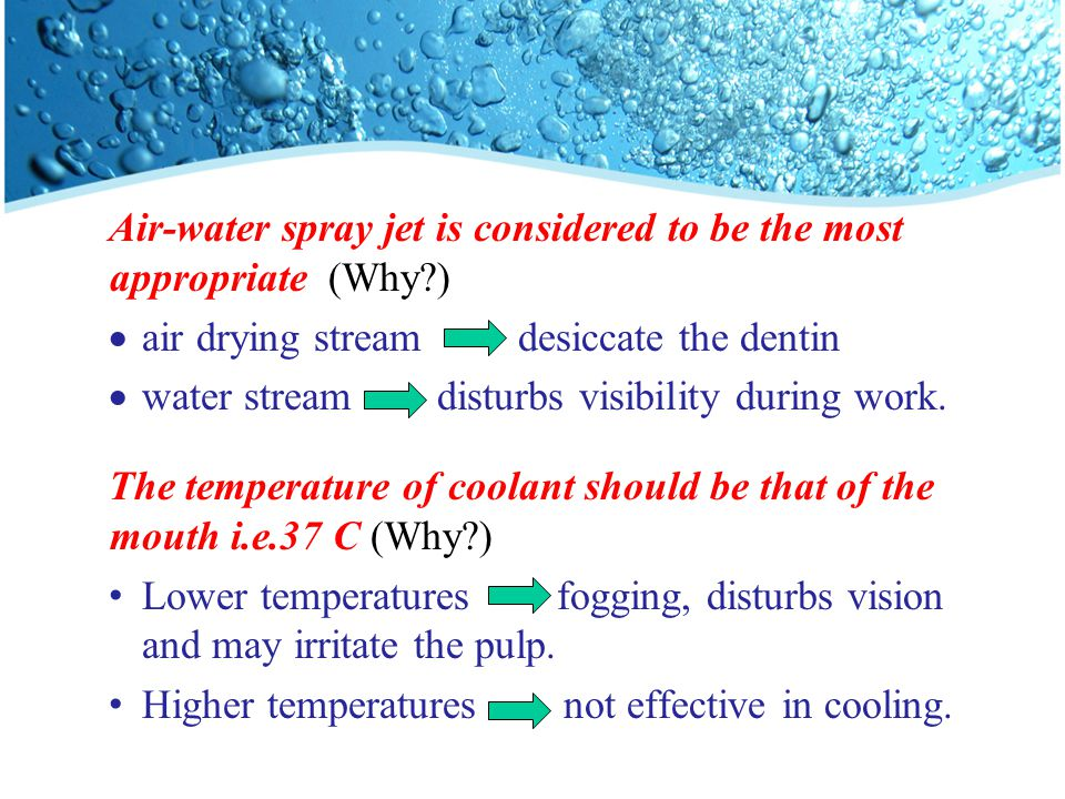 Air-water spray jet is considered to be the most appropriate (Why )