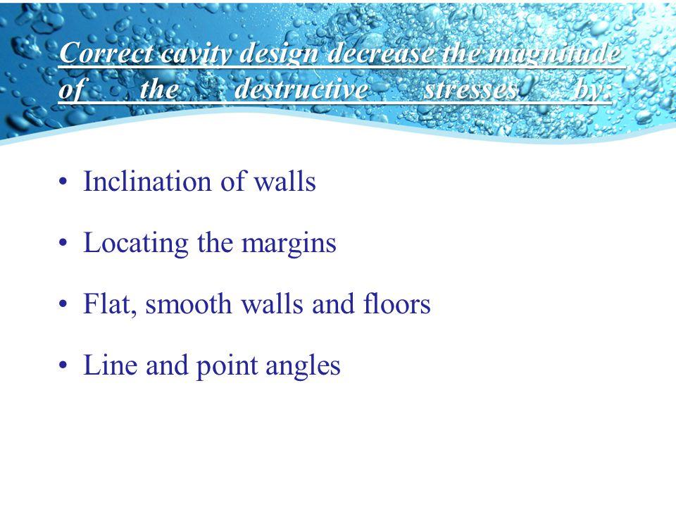 Correct cavity design decrease the magnitude of the destructive stresses by: