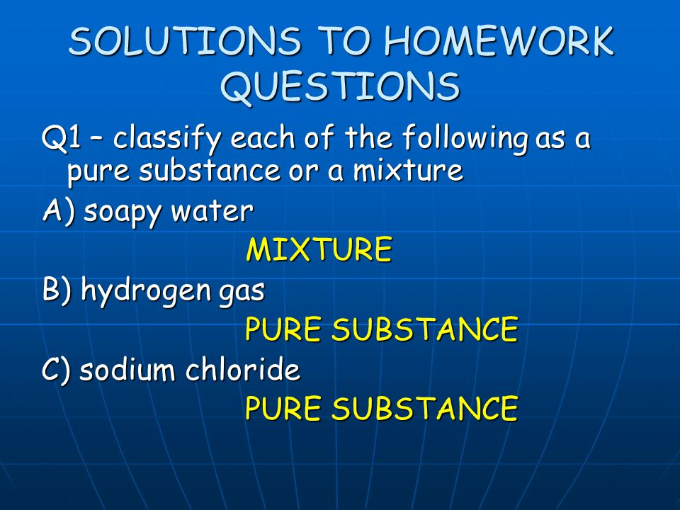 SOLUTIONS TO HOMEWORK QUESTIONS