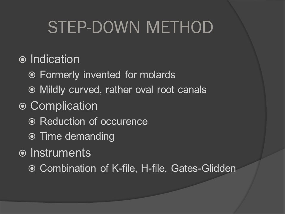 STEP-DOWN METHOD Indication Complication Instruments