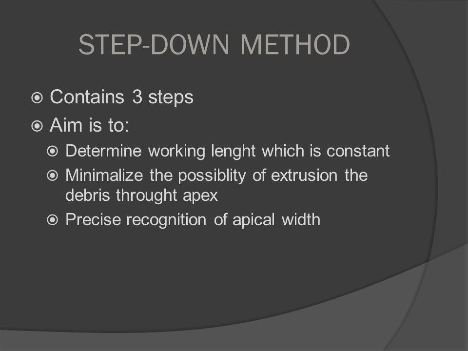 STEP-DOWN METHOD Contains 3 steps Aim is to: