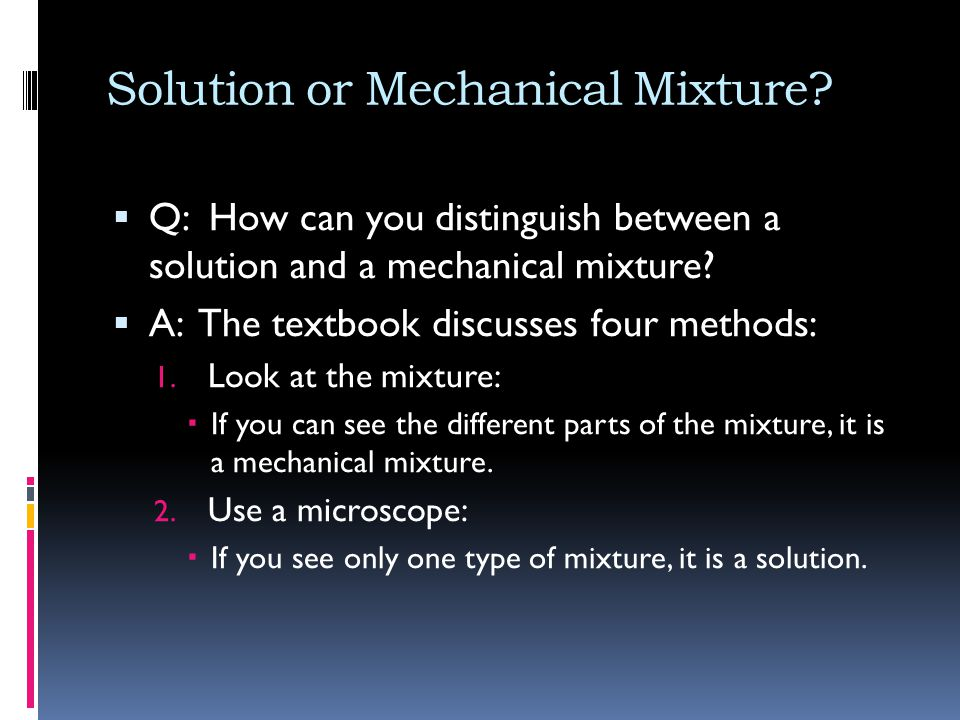 Solution or Mechanical Mixture