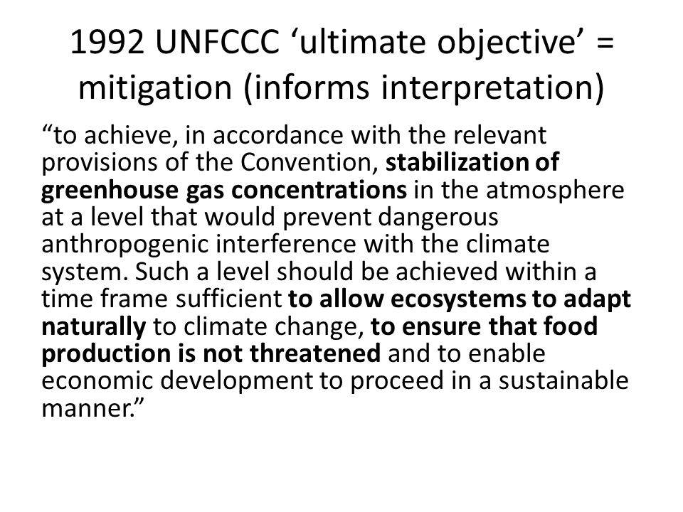 1992 UNFCCC 'ultimate objective' = mitigation (informs interpretation)