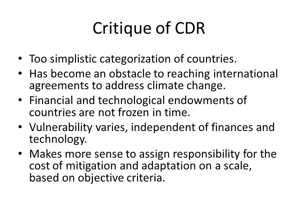 Critique of CDR Too simplistic categorization of countries.