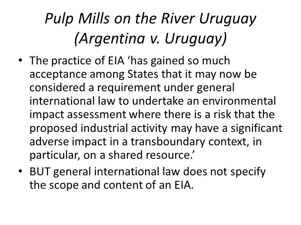Pulp Mills on the River Uruguay (Argentina v. Uruguay)