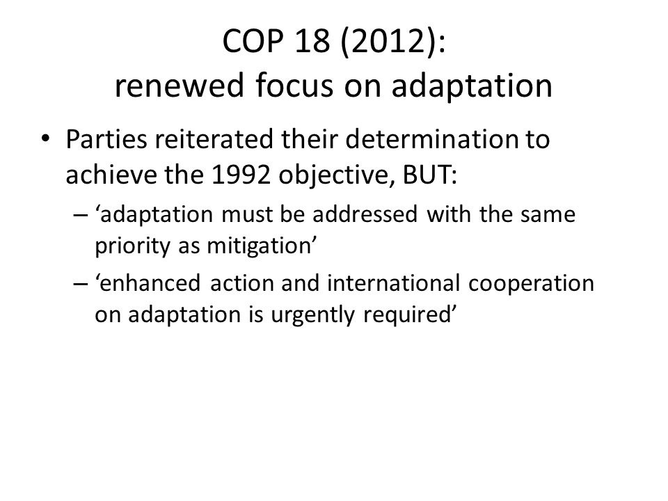 COP 18 (2012): renewed focus on adaptation