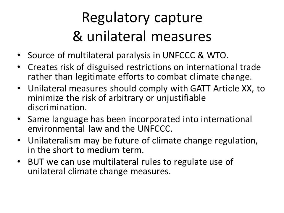 Regulatory capture & unilateral measures