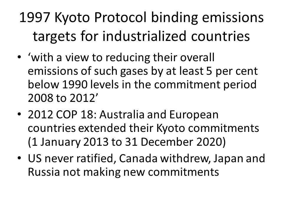1997 Kyoto Protocol binding emissions targets for industrialized countries