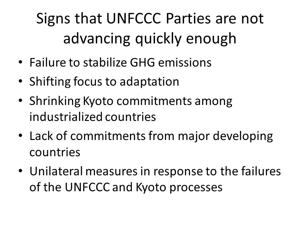 Signs that UNFCCC Parties are not advancing quickly enough