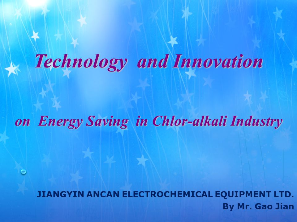 Technology and Innovation on Energy Saving in Chlor-alkali Industry